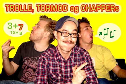 Trolle, Tormod og Chappers Power B�rneshow